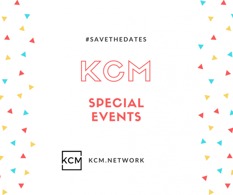 KCM SPECIAL EVENTS // SAVE THE DATES