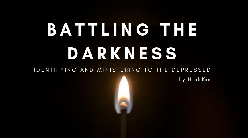 Battling the Darkness: Identifying and Ministering to the Depressed by Heidi Kim