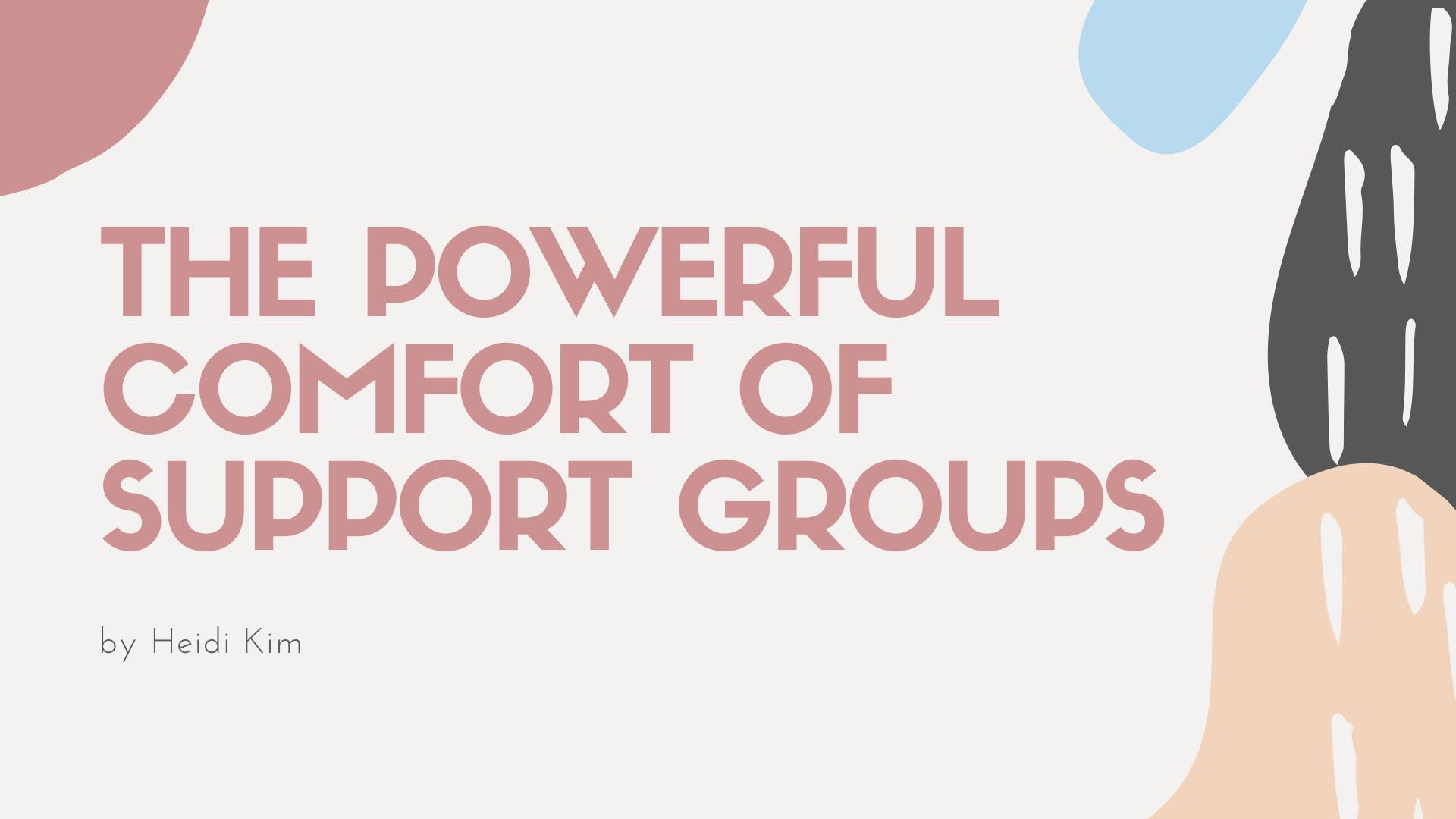 The Powerful Comfort of Support Groups