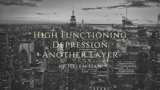High Functioning Depression – Another Layer